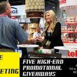 Turn Handshakes into Sales with Five High-End Promotional Giveaways for Trade Shows and Industry Events