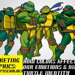 Color Psychology: How Colors Affect Our Emotions (and Ninja Turtle Identities)